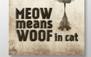 Meow means Woof